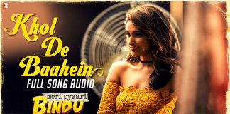 New track Khol De Baahein from Meri Pyaari Bindu released today
