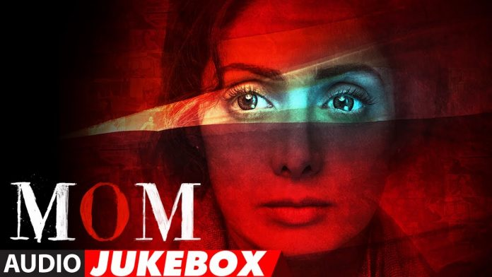Sridevi-MOM-audio-jukebox