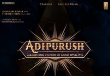 Adipurush to have a theatrical release in 2022